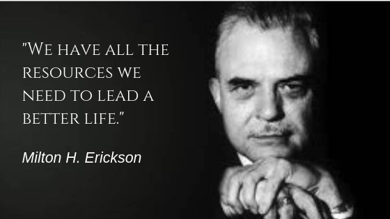 We have all the resources we need_Milton Erickson